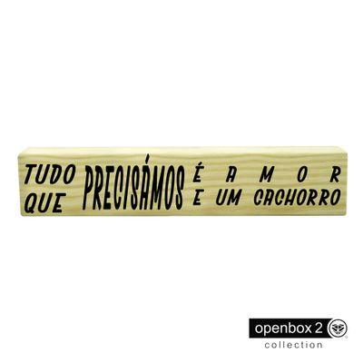Ripa-Madeira-30X6-Tudo-Que-Precisamos-E-Amor-E-Um-Cachorro